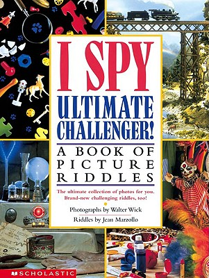 I Spy Ultimate Challenger By Wick, Walter/ Wick, Walter (PHT)/ Marzollo, Jean