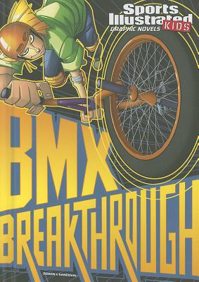 Bmx Breakthrough By Bowen, Carl/ Sandoval, Gerardo (ILT)